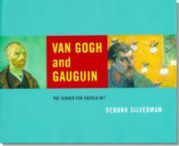 Van Gogh and Gauguin, The Search for Sacred Art by Debora Silverman